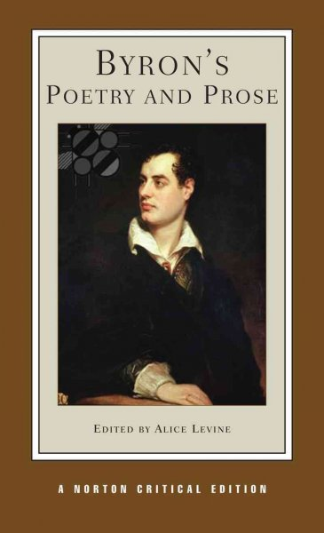 Byron's Poetry and Prose: Authoritative Texts, Criticism (Norton Critical Editions)