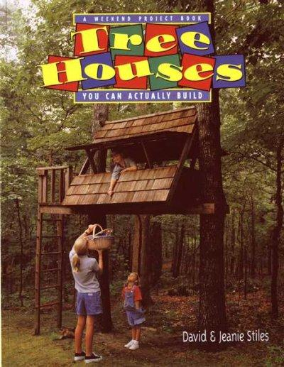 Tree Houses: You Can Actually Build (Weekend Project Book Series)