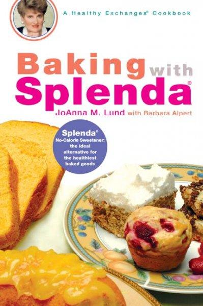 Baking With Splenda: A Healthy Exchanges CookBook (Healthy Exchanges Cookbooks)