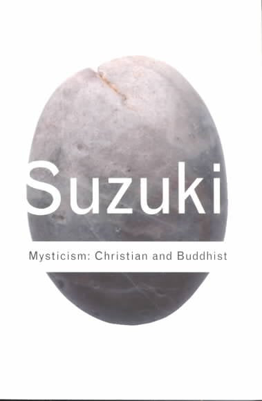 Mysticism: Christian and Buddhist (Routledge Classics): Mysticism