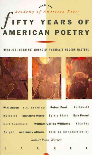 Fifty Years of American Poetry: Anniversary Volume for the Academy of American Poets: Fifty Years of American Poetry