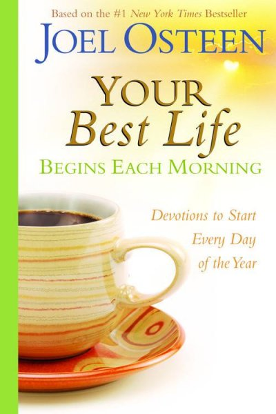 Your Best Life: Begins Each Morning: Devotions to Start Every New Day of the Year