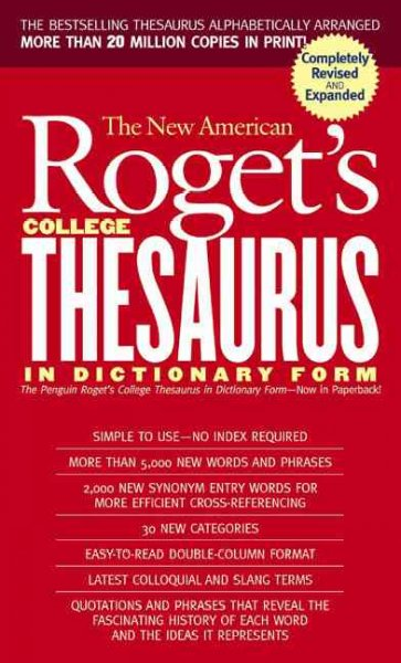 The New American Roget's College Thesaurus: In Dictionary Form