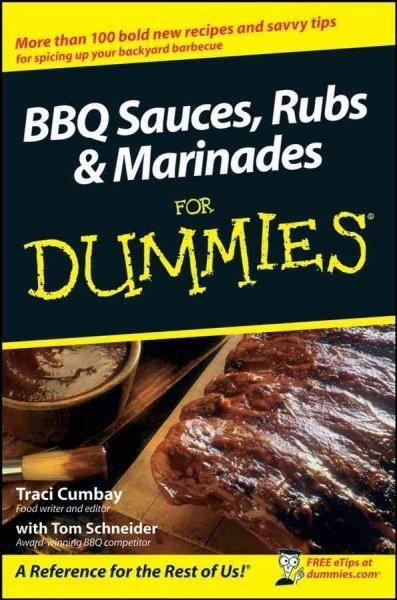 BBQ Sauces, Rubs & Marinades For Dummies (For Dummies): BBQ Sauces, Rubs & Marinades For Dummies (For Dummies (Cooking))