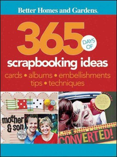 365 Days of Scrapbooking Ideas (Better Homes & Gardens)
