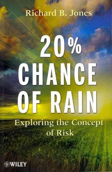 20% Chance of Rain: Exploring the Concept of Risk: 20% Chance of Rain