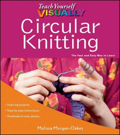 Teach Yourself Visually Circular Knitting (Teach Yourself Visually)