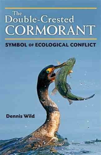 The Double-Crested Cormorant: Symbol of Ecological Conflict