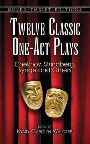Twelve Classic One-Act Plays (Dover Thrift Editions): Twelve Classic One-Act Plays