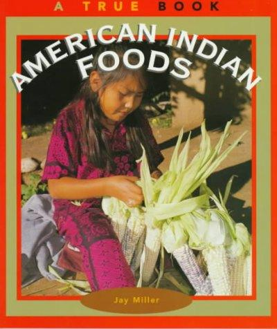 American Indian Foods: A True Book (True Book)