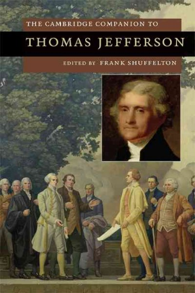 The Cambridge Companion to Thomas Jefferson (Cambridge Companions to American Studies): The Cambridge Companion to Thomas Jefferson