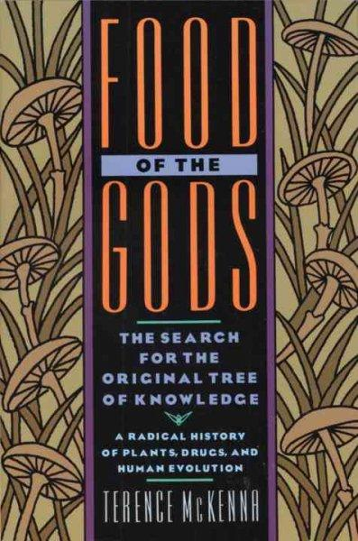Food of the Gods:The Search for the Original Tree of Knowledge:A Radical History of Plants