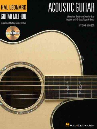 Acoustic Guitar: A Complete Guide With Step-by-step Lessons and 45 Great Acoustic Songs (Hal Leonard Guitar Method)