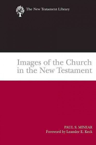 Images Of The Church In The New Testament (New Testament Library): Images Of The Church In The New Testament