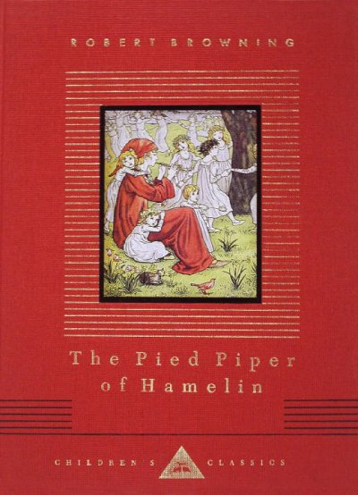 The Pied Piper of Hamelin (Everyman's Library Children's Classics)