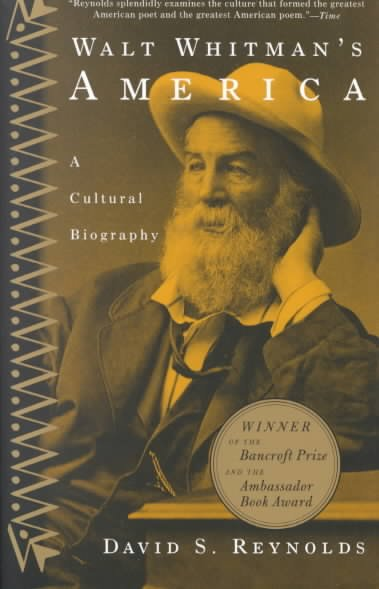 Walt Whitman's America: A Cultural Biography