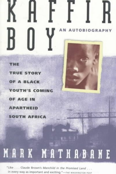 Kaffir Boy: The True Story of a Black Youth's Coming of Age in Apartheid South Africa