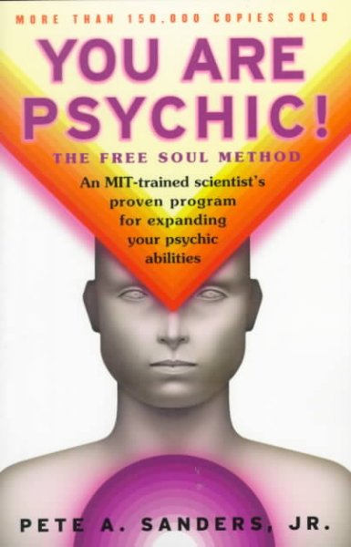 You Are Psychic!: The Free Soul Method