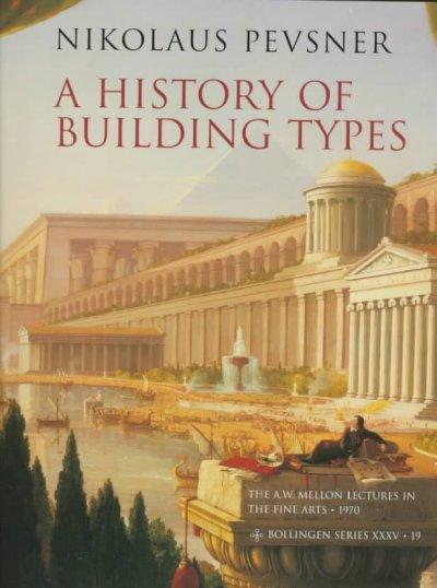 A History of Building Types (A W Mellon Lectures in the Fine Arts)