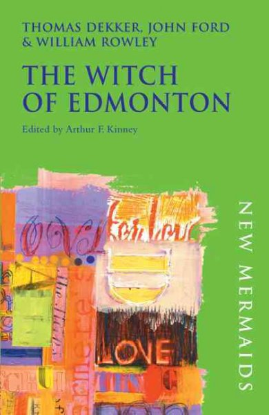 Witch of Edmonton (New Mermaids): Witch of Edmonton