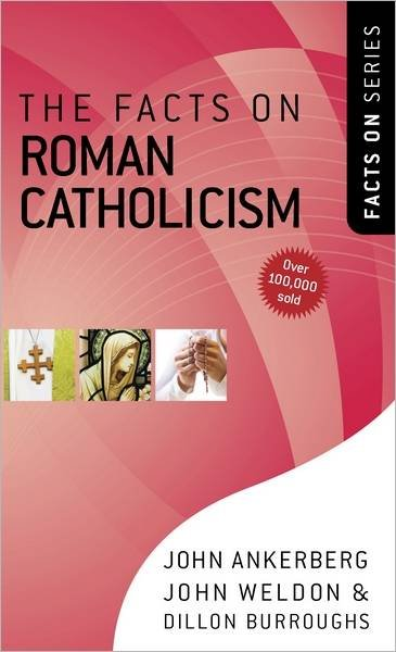 The Facts on Roman Catholicism (Facts on Series): The Facts on Roman Catholicism