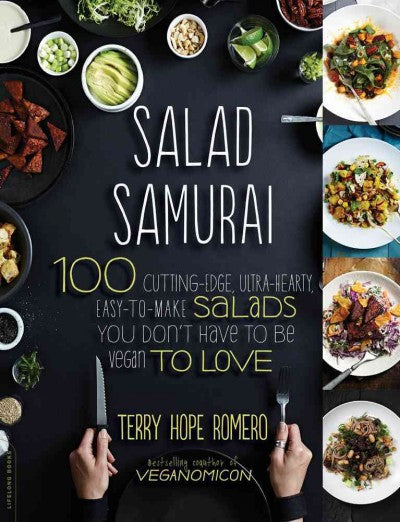 Salad Samurai: 100 Cutting-Edge, Ultra-Hearty, Easy-to-Make Salads You Don't Have to Be