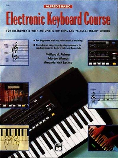 "Alfred's Basic Electronic Keyboard Course: For Instruments With Automatic Rhythms and """"Single-Finger"""" Chords"