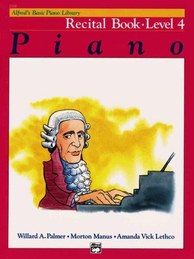 Alfred's Basic Piano Course, Recital Book Level 4: Piano (Alfred's Basic Piano Library)