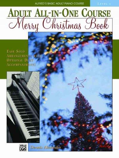 Alfred's Basic Adult All-in-One Course: Merry Christmas Piano Book: Level 1 (Alfred's Basic Adult Piano Course): Alfred's Basic Adult All-in-One Course