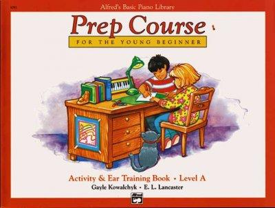 Alfred's Basic Piano Library Prep Course for the Young Beginner: Activity & Ear Training Book, Level a (Alfred's Basic Piano Library)