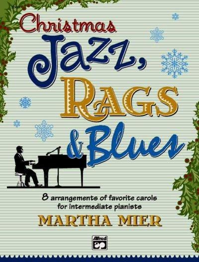 Christmas Jazz, Rags & Blues, Book 2: Intermediate (Uk Exam Grades 3-4)
