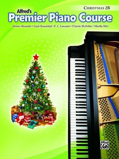 Alfred's Premier Piano Course: Christmas 2B (Premier Piano Course): Alfred's Premier Piano Course