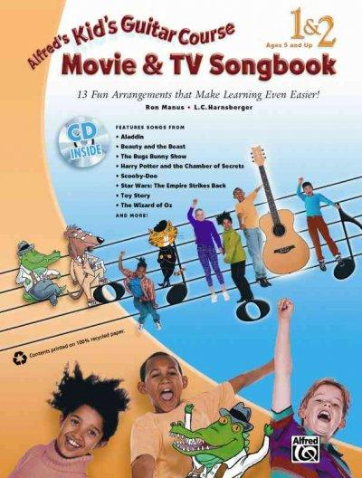 Alfred's Kid's Guitar Course Movie & TV Songbook 1 & 2: 13 Fun Arrangements That Make Learning Even Easier! (Alfred's Kid's Guitar Course)