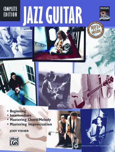 Jazz Guitar: Complete Edition, Beginning, Intermediate, Mastering