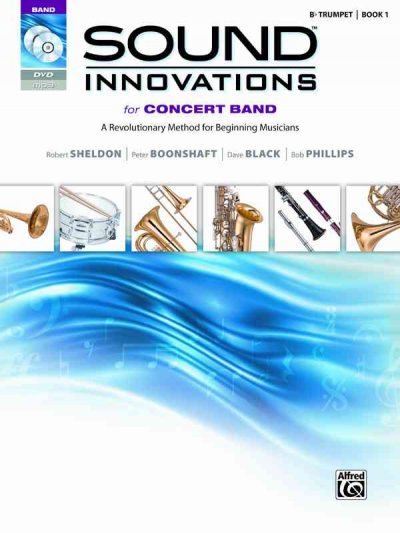 Sound Innovations for Concert Band for B-flat Trumpet, Book 1: A Revolutionary Method for Beginning Musicians (Sound Innovations)