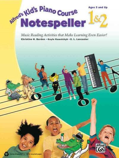 Alfred's Kid's Piano Course Notespeller 1 & 2: Music Reading Activities That Make Learning Even Easier! (Kid's Piano Course)