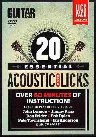 20 Essential Acoustic Rock Licks: Learn to Play in the Styles of John Lennon, Jimmy Page, Don Felder, Bob Dylan, Pete Townshend, Ian Anderson, & Much More! (Guitar World)