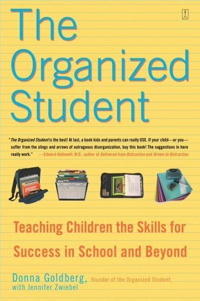 The Organized Student: Teaching Children the Skills for Success in School and Beyond