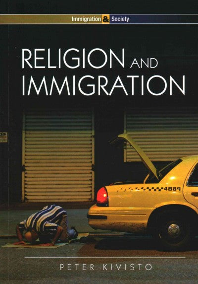 Religion and Immigration: Migrant Faiths in North America and Western Europe (Immigration & Society)