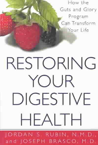 Restoring Your Digestive Health:How the Guts and Glory Program Can Transfom Your Life