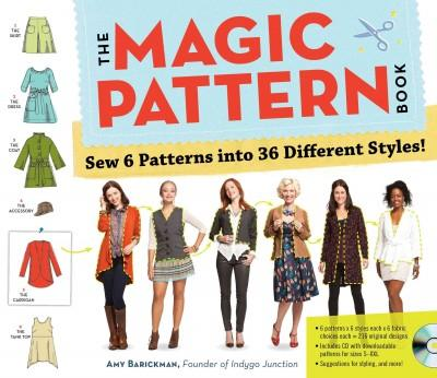 The Magic Pattern Book: Sew 6 Patterns into 36 Different Styles!