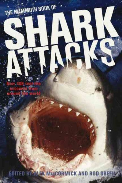 The Mammoth Book of Shark Attacks (Mammoth Book)