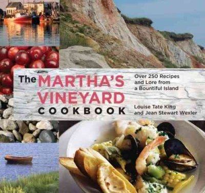 The Martha's Vineyard Cookbook: Over 250 Recipes and Lore from a Bountiful Island: The Martha's Vineyard Cookbook