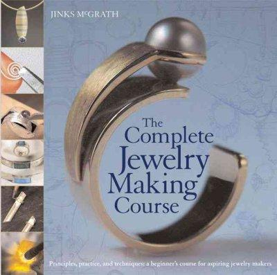 The Complete Jewelry Making Course