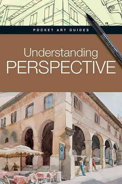 Understanding Perspective (Pocket Arts Guides)