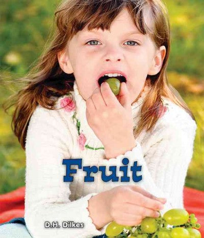 Fruit (All About Good Foods We Eat: Guided Reading Level:D)