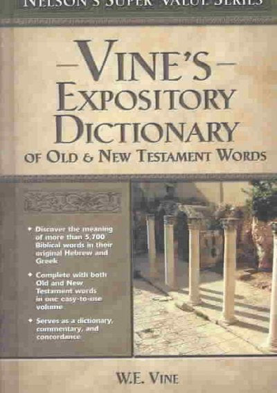 Vine's Expository Dictionary of Old & New Testament Words (Nelson's Super Value)