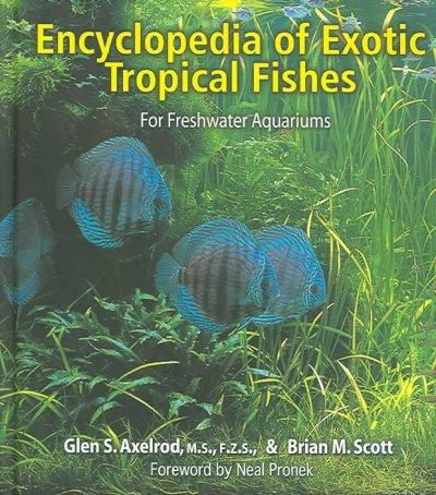 Encyclopedia Of Exotic Tropical Fishes For Freshwater Aquariums