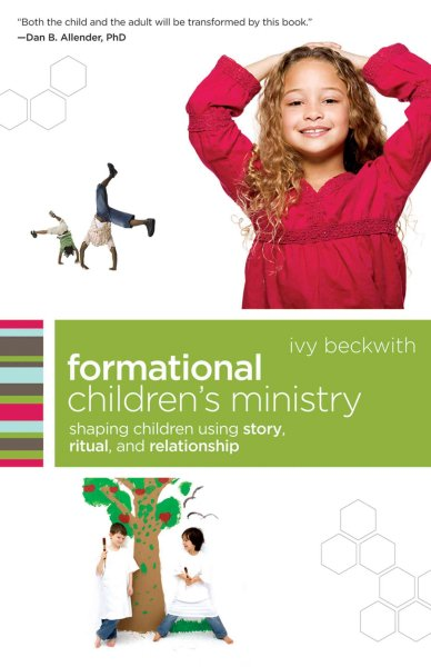 Formational Children's Ministry: Shaping Children Using Story, Ritual, and Relationship (Emersion)