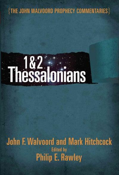 1 & 2 Thessalonians (John Walvoord Prophecy Commentaries)